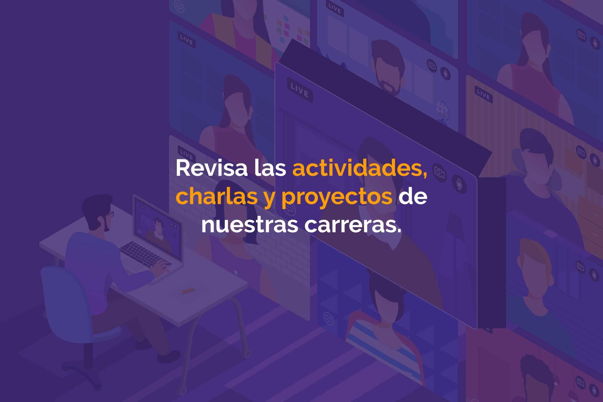 Revisa las actividades, charlas y proyectos